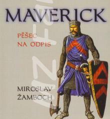 Maverick - Pěšec na odpis